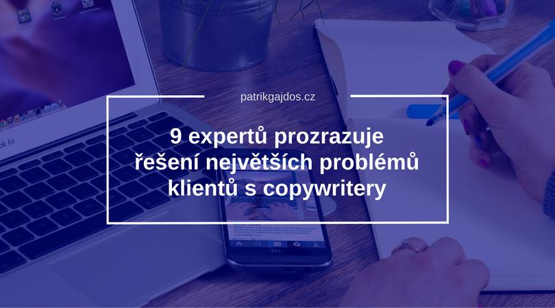 9 expertů prozrazuje řešení největších problémů klientů s copywritery