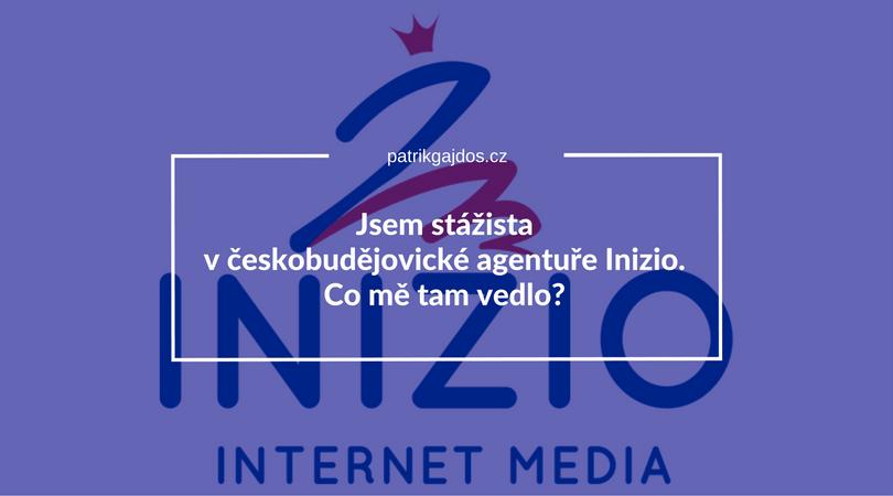 Jsem stážista v českobudějovické agentuře Inizio. Co mě tam vedlo?