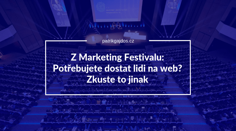 Marketing Festival 2019 report přednášky