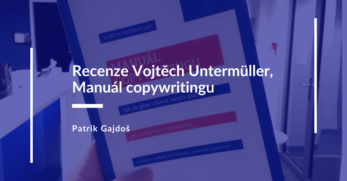 Vojtěch Untermuller recenze knihy Manual copywritingu