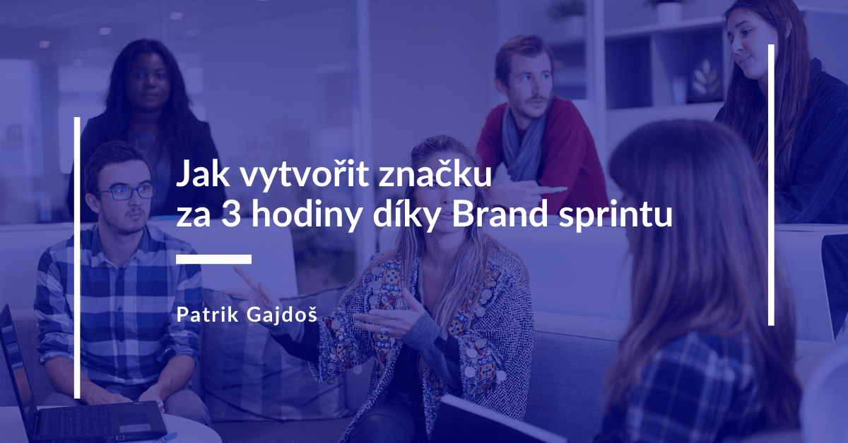 Patrik-Gajdoš-blog-brand-sprint-workshop